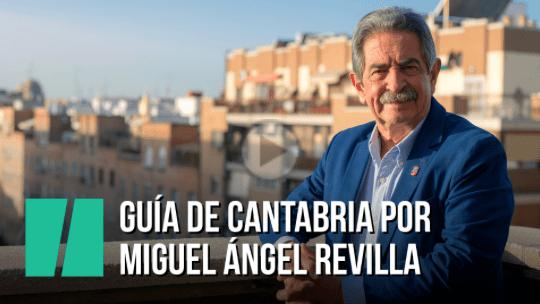 La Guía de Cantabria de Miguel Ángel Revilla